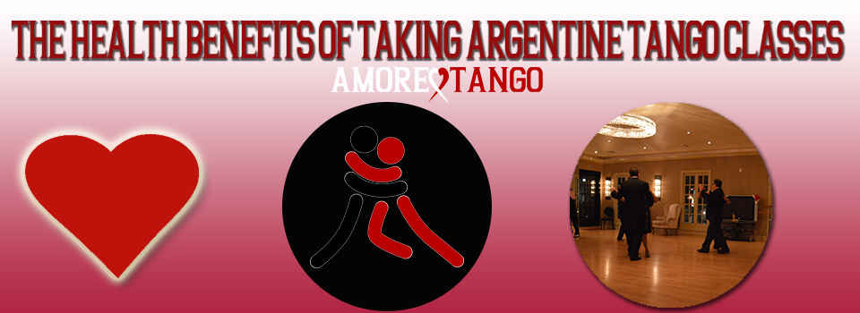 THE HEALTH BENEFITS OF TAKING ARGENTINE TANGO CLASSES